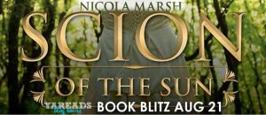 Spotlight Post: Scion of the Sun + GIVEAWAY  By: Nicola Marsh
