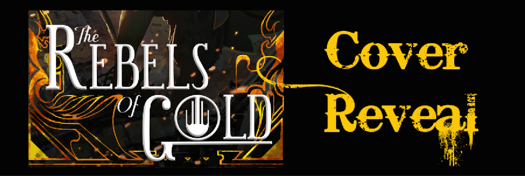 Cover Reveal: The Rebels of Gold  By: Elise Kova