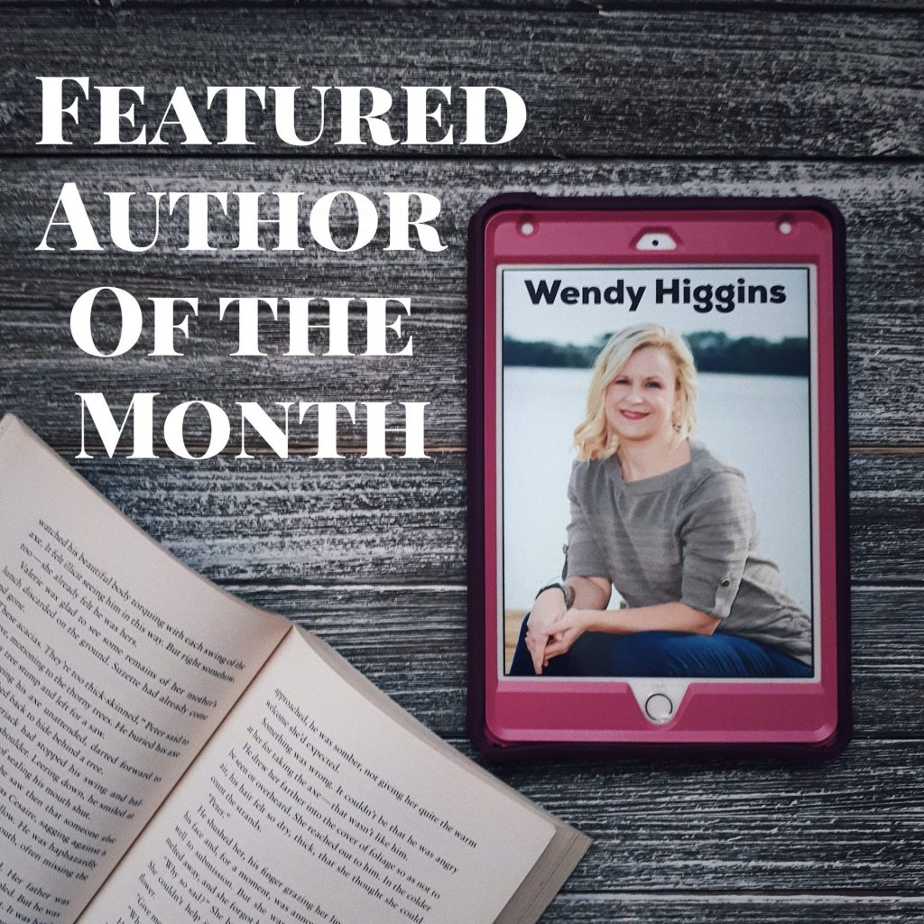 Featured Author of the Month: <br/> Wendy Higgins
