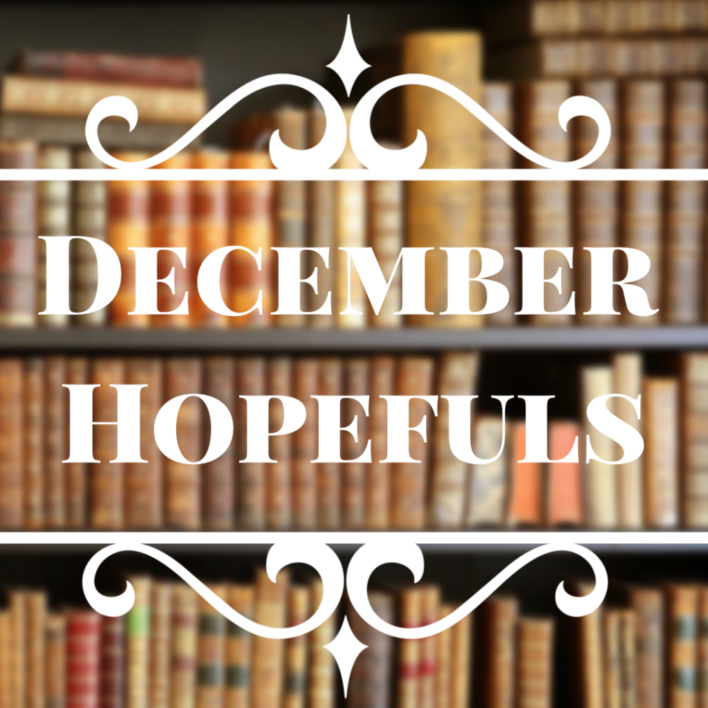 December Hopefuls | Bookmas Day #1