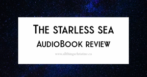 The Starless Sea | Audiobook Review Featured Image